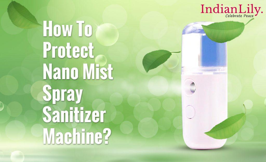 How To Protect Nano Mist Spray Sanitizer Machine